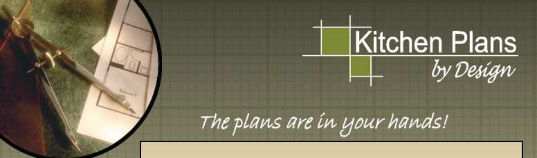 Kitchen Plans by Design - The Plans Are in Your Hands